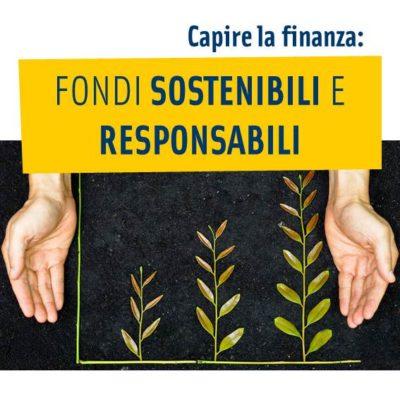 Capire la finanza: Fondi Sostenibili e Responsabili